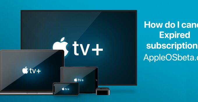 Apple TV +, how to cancel an expiring subscription