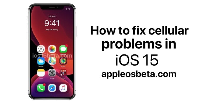 How to fix cellular problems in iOS 15