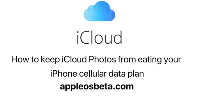 How to keep iCloud Photos from eating your iPhone cellular data plan