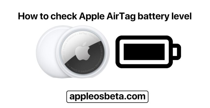 How to check Apple AirTag battery level